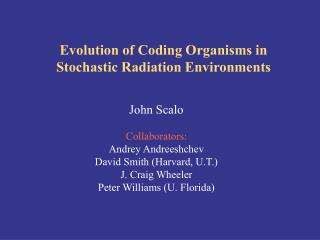 Evolution of Coding Organisms in Stochastic Radiation Environments