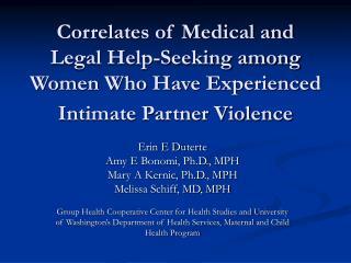 Erin E Duterte Amy E Bonomi, Ph.D., MPH Mary A Kernic, Ph.D., MPH  Melissa Schiff, MD, MPH