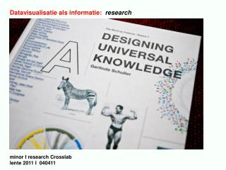 Datavisualisatie als informatie:   research  minor I research Crosslab  lente 2011 I  040411