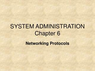 SYSTEM ADMINISTRATION Chapter 6