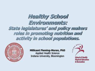Millicent Fleming-Moran, PhD Applied Health Science Indiana University, Bloomington