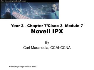 Year 2 - Chapter 7/Cisco 3 -Module 7 Novell IPX