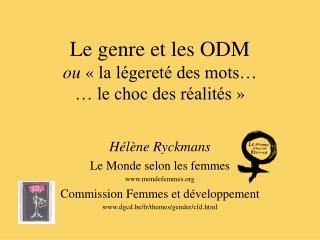 Le genre et les ODM ou  «la légereté des mots… … le choc des réalités»