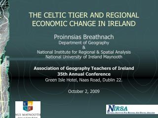 THE CELTIC TIGER AND REGIONAL ECONOMIC CHANGE IN IRELAND