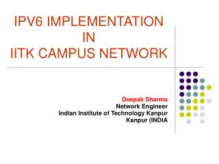 IPV6 IMPLEMENTATION  IN  IITK CAMPUS NETWORK
