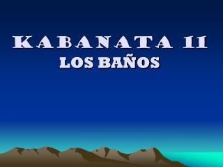 Kabanata 11 LOS BAÑOS