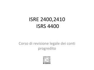 ISRE 2400,2410  ISRS 4400