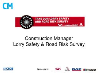 Construction Manager  Lorry Safety & Road Risk Survey