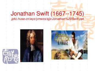 Jonathan Swift 1667--1745 jpkc.huse