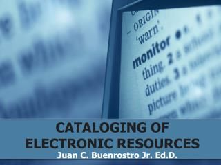 CATALOGING OF ELECTRONIC RESOURCES