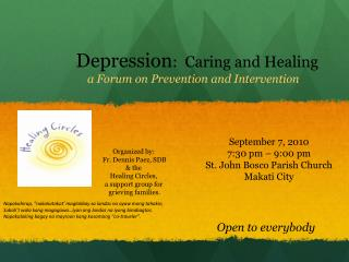 Organized by:  Fr. Dennis Paez, SDB  & the  Healing Circles,  a support group for