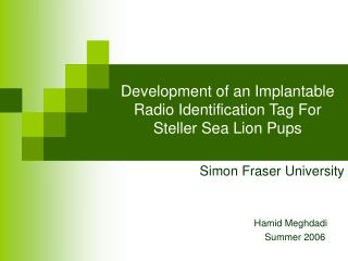 Development of an Implantable Radio Identification Tag For Steller Sea Lion Pups