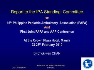Report to the IPA Standing  Committee on