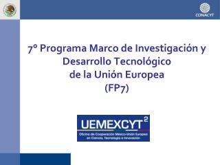 7° Programa Marco de Investigación y Desarrollo Tecnológico  de la Unión Europea (FP7)
