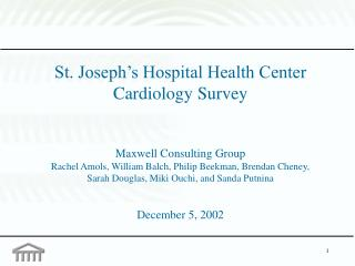 St. Joseph s Hospital Health Center Cardiology Survey   Maxwell Consulting Group  Rachel Amols, William Balch, Philip Be