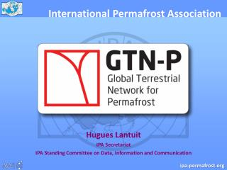 Hugues Lantuit IPA Secretariat IPA Standing Committee on Data, Information and Communication