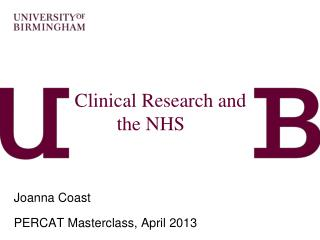 Clinical Research and the NHS … ….and economics?