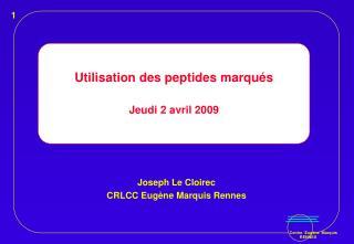 Utilisation des peptides marqués Jeudi 2 avril 2009
