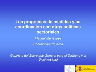 Los programas de medidas y su coordinación con otras políticas sectoriales  Manuel Menéndez
