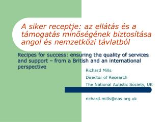 A siker receptje: az ellátás és a támogatás minőségének biztosítása angol és nemzetközi távlatból