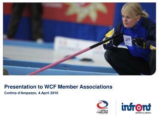 Presentation to WCF Member Associations