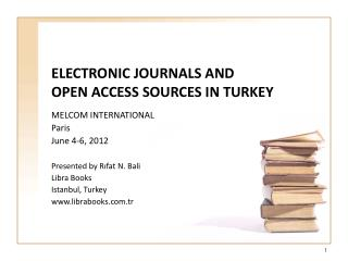 ELECTRONIC JOURNALS AND OPEN ACCESS SOURCES IN TURKEY