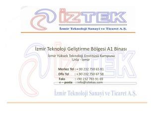 İzmir Teknoloji Geliştirme Bölgesi A1 Binası İzmir Yüksek Teknoloji Enstitüsü Kampusu Urla - İzmir