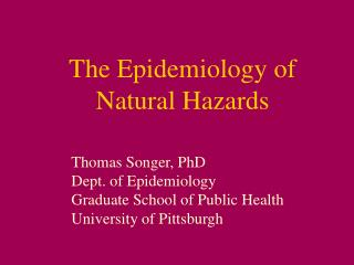 The Epidemiology of Natural Hazards