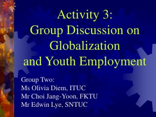 Activity 3: Group Discussion on Globalization and Youth Employment