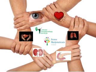 Trumpa Lietuvos transplantacijų raidos apžvalga