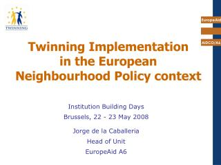 Twinning Implementation  in the European Neighbourhood Policy context
