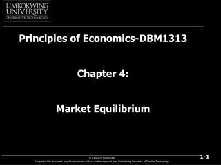 Principles of Economics-DBM1313  Chapter 4:  Market Equilibrium