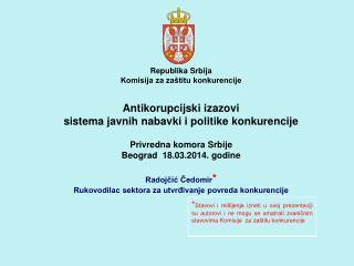 Republika Srbija Komisija za zaštitu konkurencije Antikorupcijski izazovi