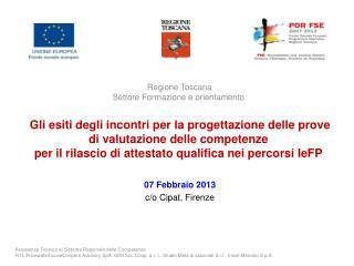 07 Febbraio 2013 c/o Cipat, Firenze