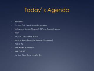 Today ' s Agenda