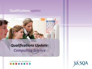Qualifications Update: Computing Science