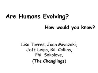 Are Humans Evolving? How would you know?