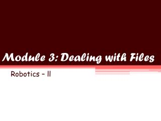 Module 3: Dealing with Files