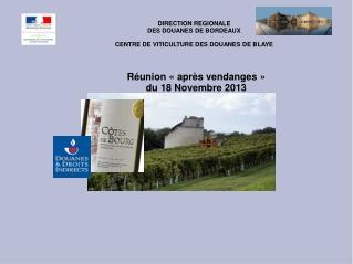 DIRECTION REGIONALE  DES DOUANES DE BORDEAUX CENTRE DE VITICULTURE DES DOUANES DE BLAYE