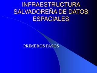INFRAESTRUCTURA SALVADOREÑA DE DATOS ESPACIALES
