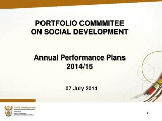 PORTFOLIO COMMMITEE  ON SOCIAL DEVELOPMENT  Annual Performance Plans 2014/15