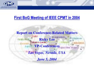 First BoG Meeting of IEEE CPMT in 2004