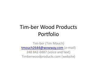 Tim- ber  Wood Products  Portfolio