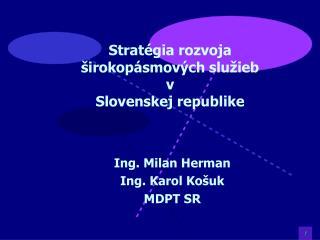 Stratégia rozvoja  širokopásmových služieb  v Slovenskej republike