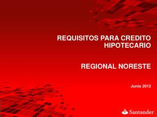 REQUISITOS PARA CREDITO HIPOTECARIO REGIONAL NORESTE