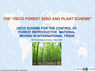 THE �OECD FOREST SEED AND PLANT SCHEME�