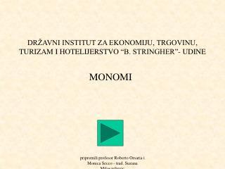 """DRŽAVNI INSTITUT ZA EKONOMIJU, TRGOVINU, TURIZAM I HOTELIJERSTVO  """"B. STRINGHER""""- UDINE"""