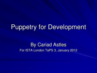 Puppetry for Development