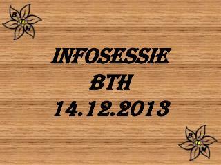 INFOSESSIE BTH 14.12.2013
