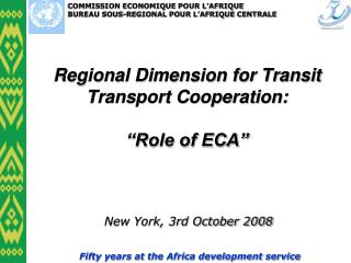 "Regional Dimension for Transit Transport Cooperation: ""Role of ECA"""